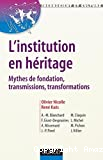 L'institution en héritage