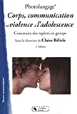 Photolangage - Corps, communication et violence à l'adolescence