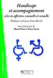 Handicaps et accompagnements à la vie affective, sensuelle et sexuelle