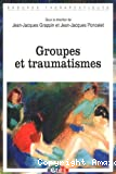 Groupes et traumatismes