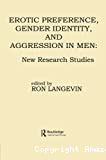 Erotic preference, gender identity, and aggression in men : New research studies