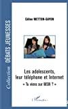 Les adolescents, leur téléphone et Internet